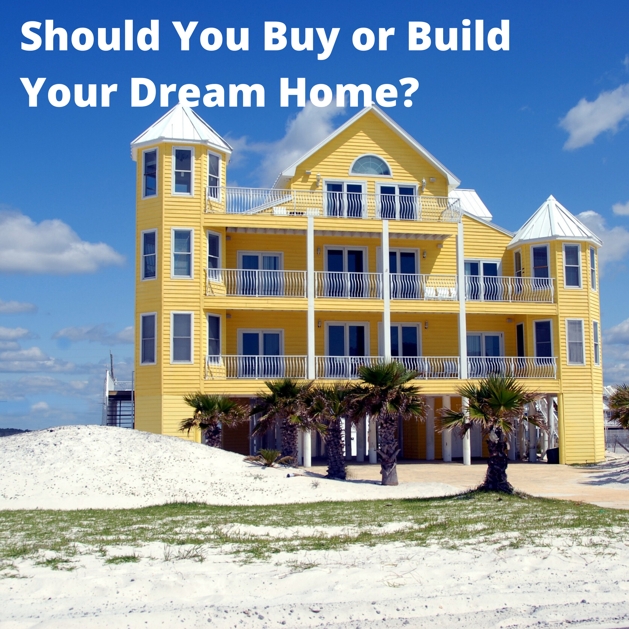 Should You Buy or Build Your Dream Home?