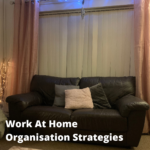 Work At Home Organisation Strategies