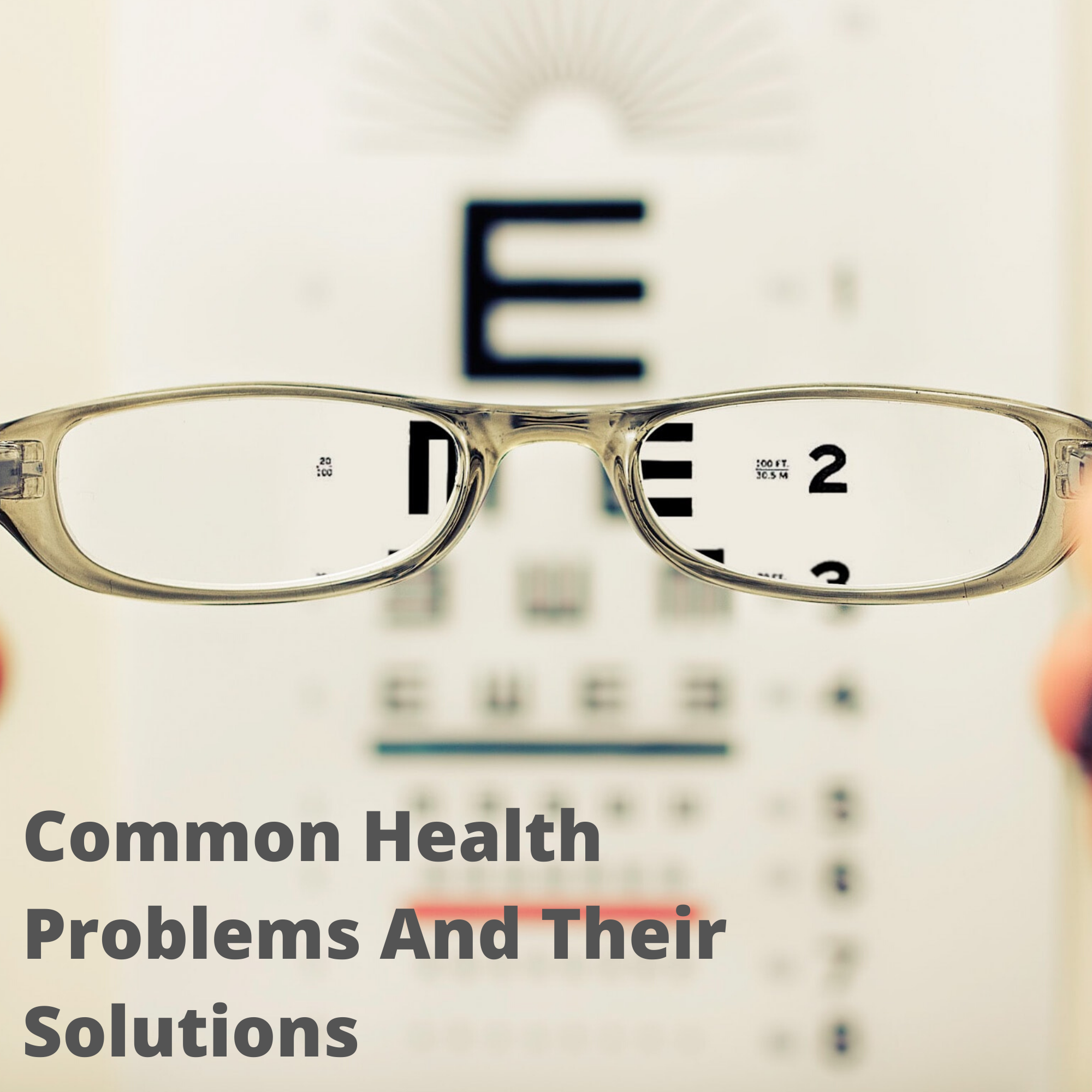 Common Health Problems And Their Solutions
