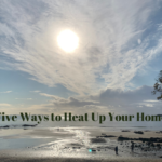 Five Ways to Heat Up Your Home