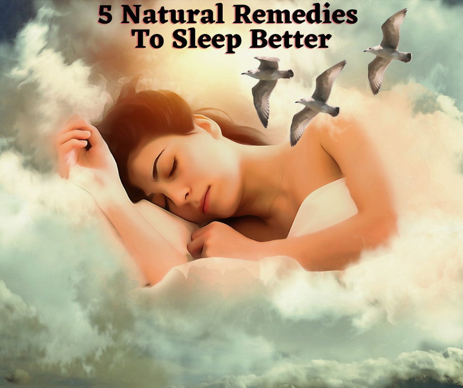 5 Natural Remedies To Sleep Better