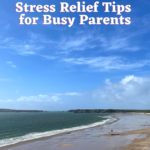 Stress Relief Tips for Busy Parents
